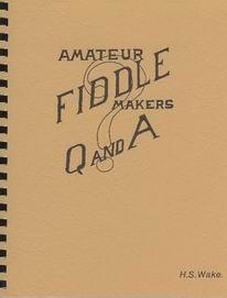 Amateur Fiddle Makers Questions & Answer